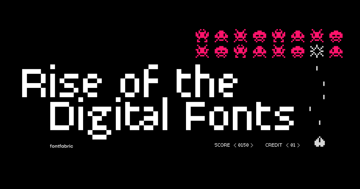 Rise of the Digital Fonts