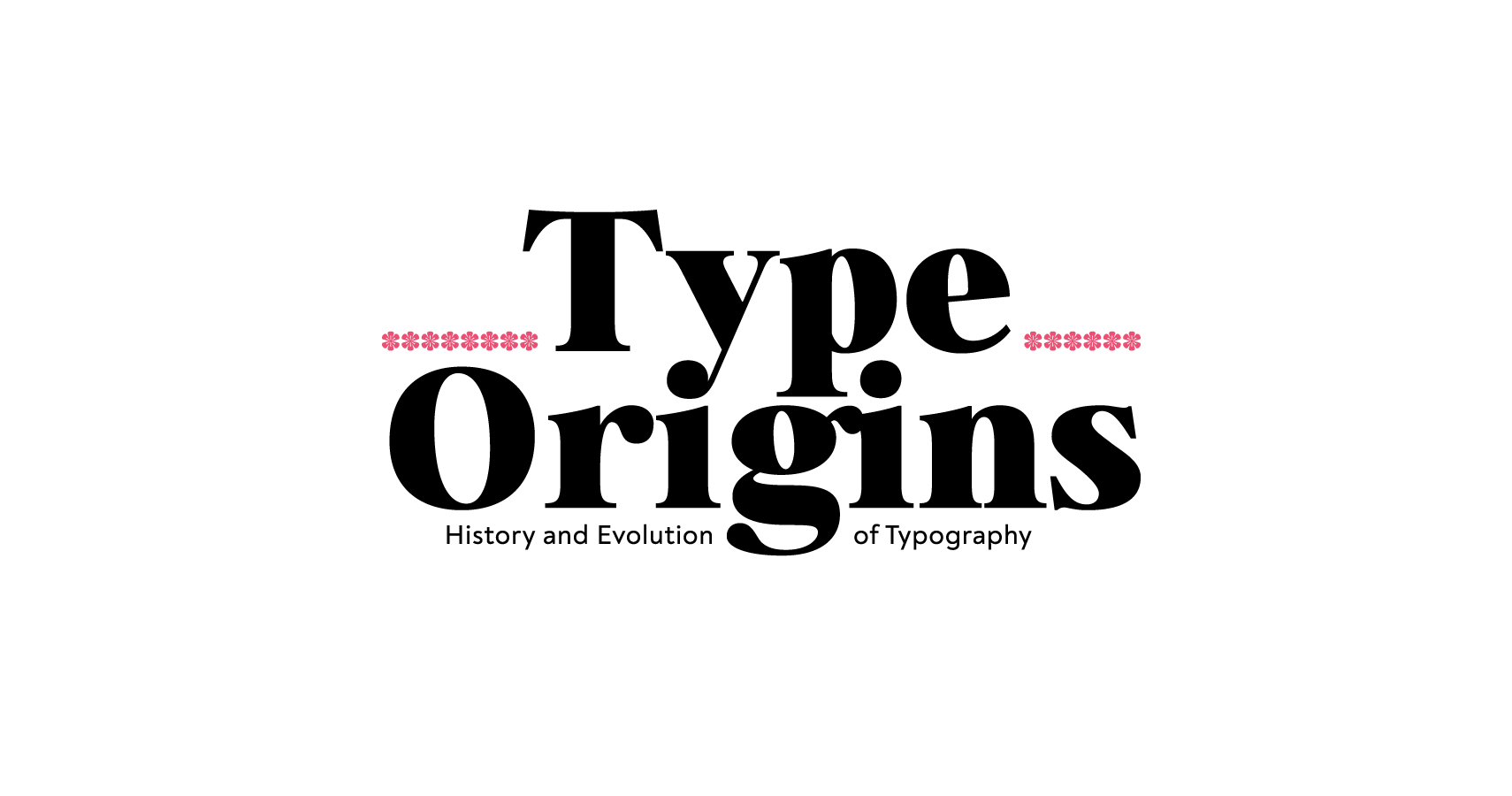 History and Evolution of Typography