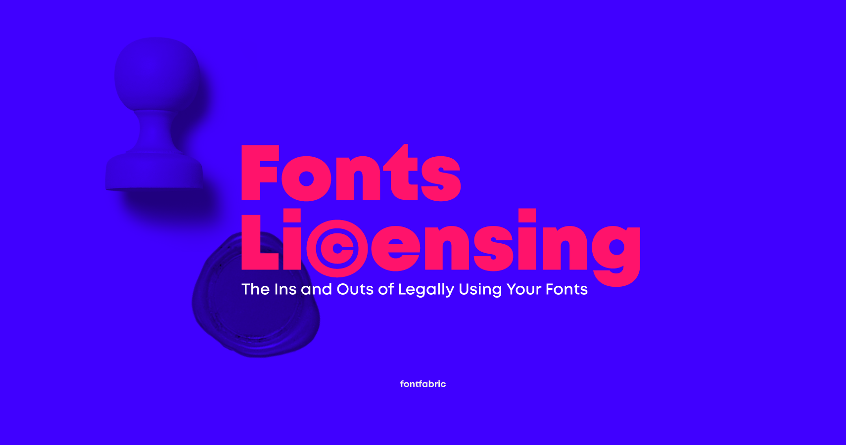 Fonts Licensing: The Ins and Outs of Legally Using Fonts