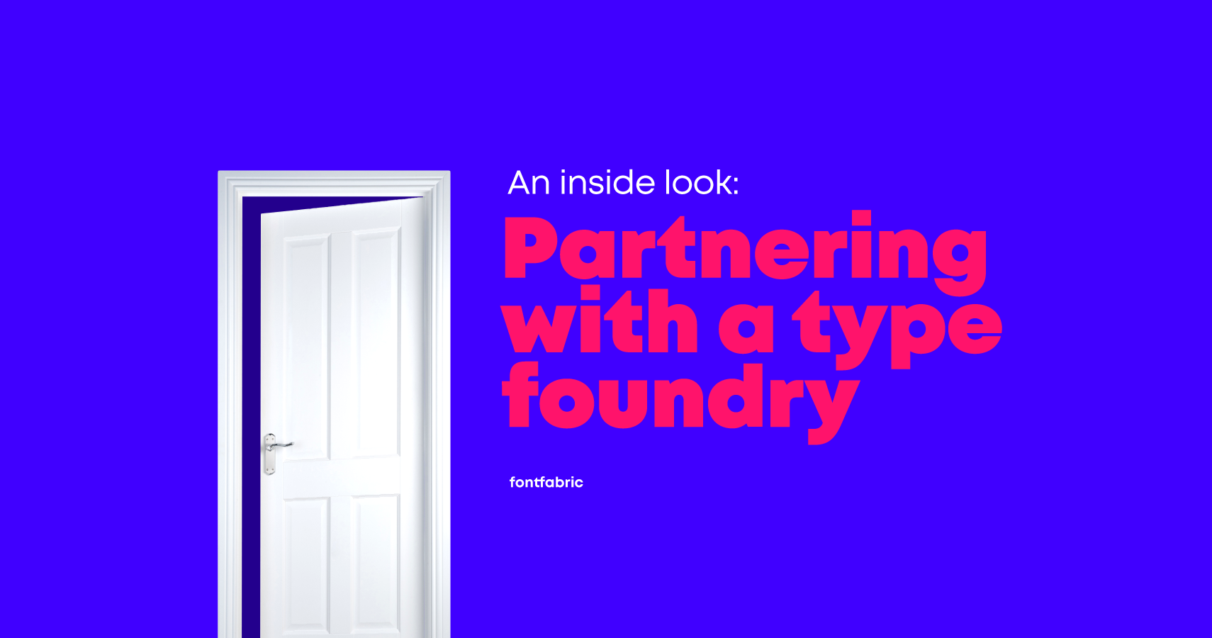 An inside look: How partnering with a type foundry saves projects from dealbreakers